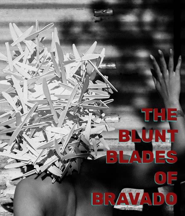 Blunt Blades of Bravado Poster
